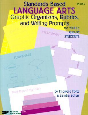 Standards-Based Language Arts: Graphic Organizers, Rubrics, and Writing Prompts for Middle Grade Students