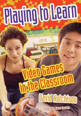 Free Epub Playing to Learn: Video Games in the Classroom