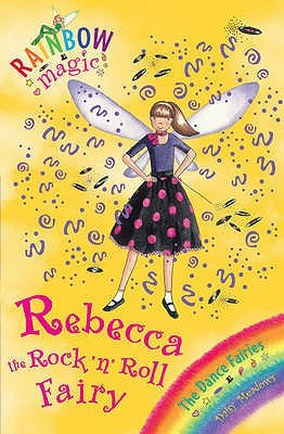Rebecca The Rock 'N' Roll Fairy (Rainbow Magic: The Dance Fairies, #3)