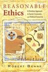 Reasonable Ethics: A Christian Approach to Social, Economic, and Political Concerns