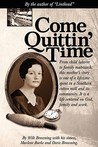 Come Quittin' Time by Wilt Browning