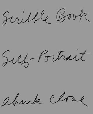 Chuck Close: Scribble Book