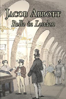 Rollo in London by Jacob Abbott, Juvenile Fiction, Action & Adventure, Historical