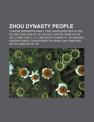 Zhou Dynasty People: Chinese Emperors Family Tree, Marquess Wen of Wei, Su Qin, Duke Xian of Jin, Wu Zixu, Gan de, Duke Hui of Jin, Lu Ban