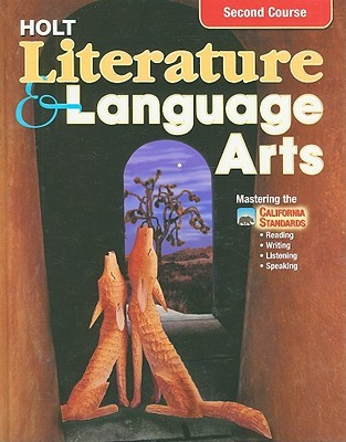 Holt Literature and Language Arts 2nd Course, Ca Edition