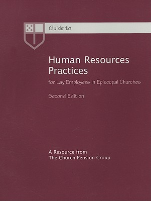 Guide to Human Resources Practices: For Lay Employees in Episcopal Churches