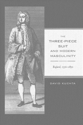 The Three-Piece Suit and Modern Masculinity: England, 1550–1850