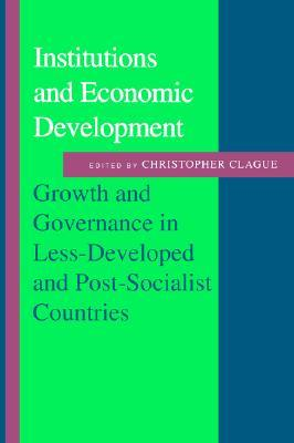 Institutions and Economic Development: Growth and Governance in Less-Developed and Post-Socialist Countries