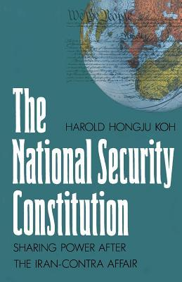 The National Security Constitution: Sharing Power after the Iran-Contra Affair