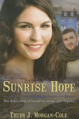 Sunrise Hope by Trudy J. Morgan-Cole