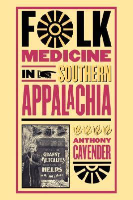 Folk Medicine in Southern Appalachia