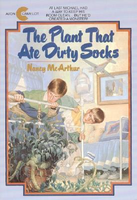 The Plant That Ate Dirty Socks by Nancy McArthur