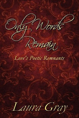 Only Words Remain: Love's Poetic Remnants