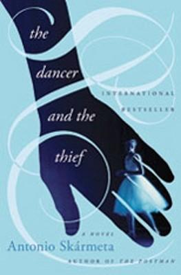 The Dancer and the Thief by Antonio Skármeta