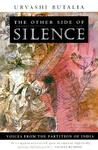 The Other Side of Silence: Voices from the Partition of India