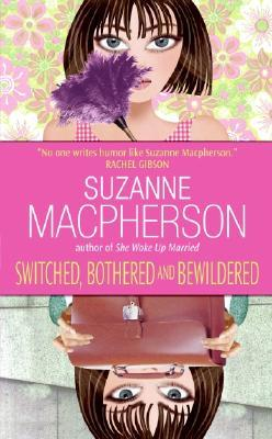 Ebook Switched, Bothered and Bewildered by Suzanne Macpherson read!