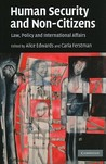 Human Security and Non-Citizens: Law, Policy and International Affairs