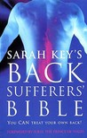 Sarah Key's Back Sufferer's Bible: You Can Treat Your Own Back!