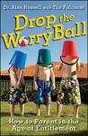 Drop the Worry Ball by Alex Russell