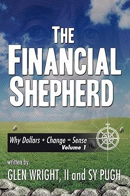 The Financial Shepherd: Why Dollars + Change = Sense