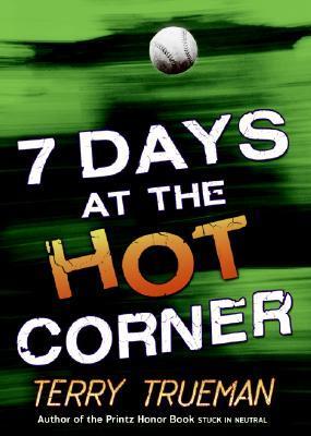 7 Days at the Hot Corner by Terry Trueman