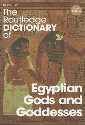 The Routledge Dictionary of Egyptian God...
