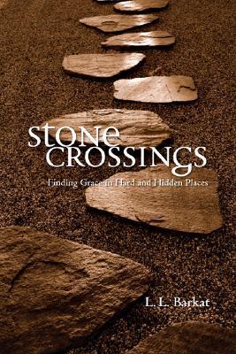 Stone Crossings by L.L. Barkat