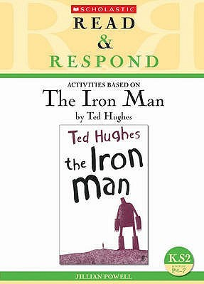 Activities Based On The Iron Man By Ted Hughes: [For Ks2]