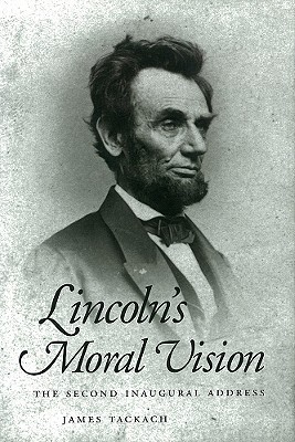 Lincoln's Moral Vision: The Second Inaugural Address