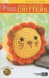 Easy Crochet Critters: 10 Amigurumi Designs