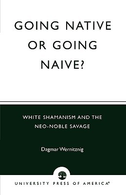 Going Native or Going Naive?: White Shamanism and the Neo-Noble Savage