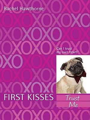 Trust Me (First Kisses Series #1)