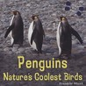 Penguins: Natures Coolest Birds