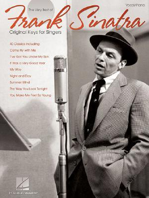 The Very Best of Frank Sinatra: Original Keys for Singers; Vocal, Piano