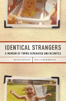 Identical strangers: a memoir of twins separated and reunited par Elyse Schein