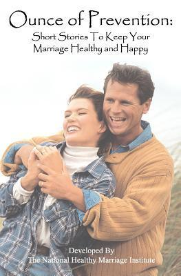 Ounce of Prevention: : Short Stories to Keep Your Marriage Healthy and Happy
