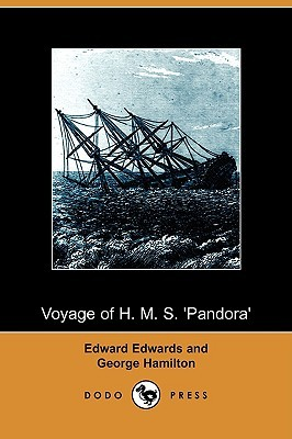Voyage of H. M. S. 'Pandora': Despatched to Arrest the Mutineers of the 'Bounty' in the South Seas, 1790-1791 (Dodo Press)