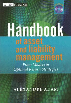 Handbook of Asset and Liability Management: From Models to Optimal Return Strategies [With CDROM]