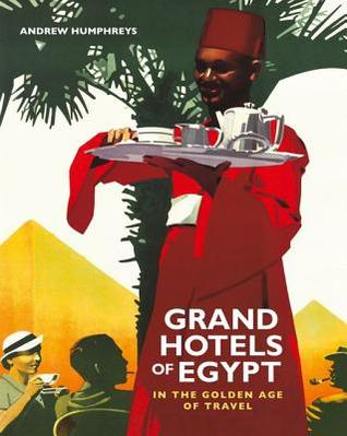 Grand Hotels of Egypt by Andrew Humphreys