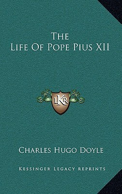 The Life of Pope Pius XII