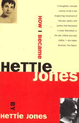 How I Became Hettie Jones by Hettie Jones