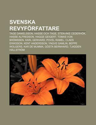 Svenska Revyforfattare: Tage Danielsson, Hasse Och Tage, Sten-Ake Cederhok, Hasse Alfredson, Hagge Geigert, Tomas Von Bromssen, Karl Gerhard