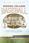 Rhode Island Baseball: The Early Years