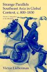 Strange Parallels: Southeast Asia in Global Context, c. 800-1830. Volume 1, Integration on the Mainland