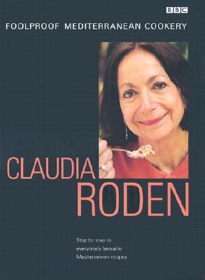 Claudia Roden's Foolproof Mediterranean Cookery