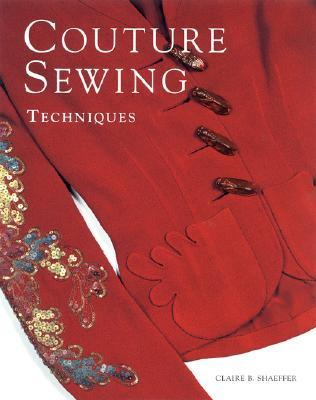 Couture Sewing Techniques by Claire B. Shaeffer