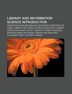 Library and Information Science Introduction: Association Des Bibliophiles Universels, Westerville Public Library
