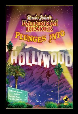 Uncle Johns Bathroom Reader Plunges into Hollywood(Uncle Johns Bathroom Reader Plunges into...)