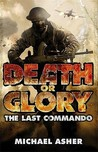 Death Or Glory I: The Last Commando (Death or Glory, #1)