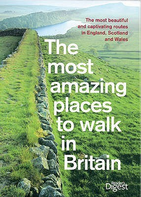 The Most Amazing Places To Walk In Britain